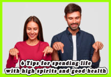 Tips for spending your life with high spirits and good health
